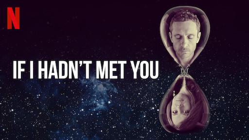If I Hadn't Met You