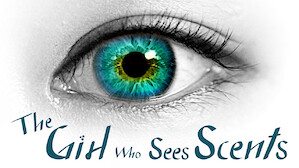 The Girl Who Sees Scents